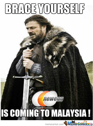 Brace Yourself! Newegg Is Coming To Malaysia !