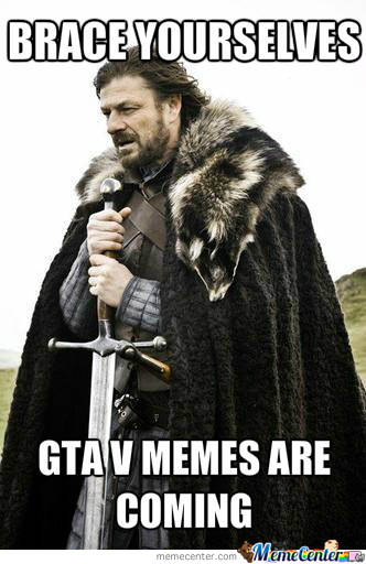 Brace Yourselves.