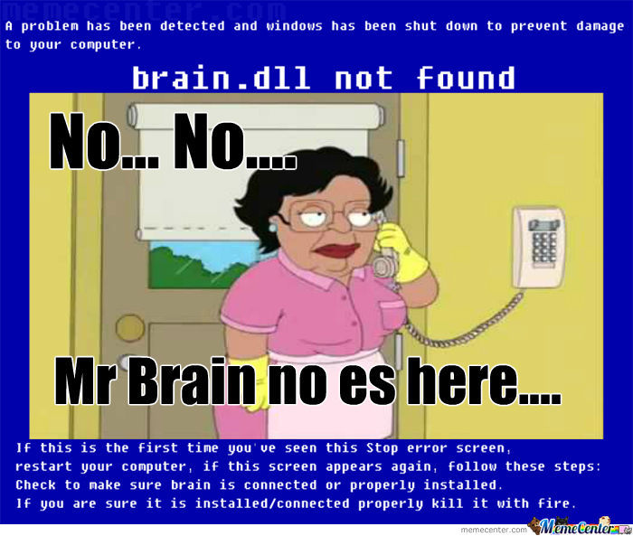 Brain No Es Here