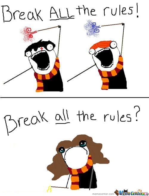 Break All The Rules! :d