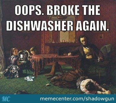 Broke The Dishwasher