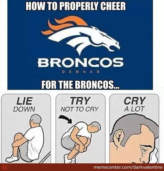 broncos fans know that feel_o_2794503 broncos fans know that feel by darkvalentine meme center