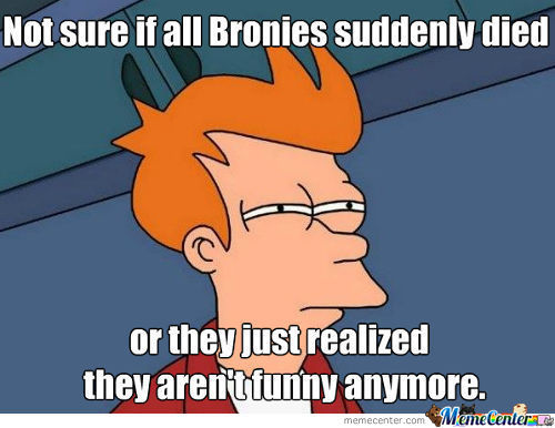 Bronies Makes The World Go Round...