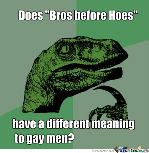 Bros before hoes meaning