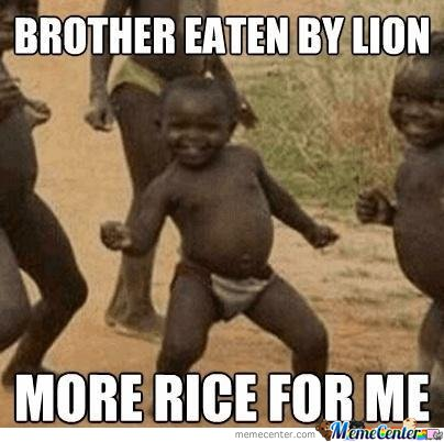 brother got eaten by a lion...