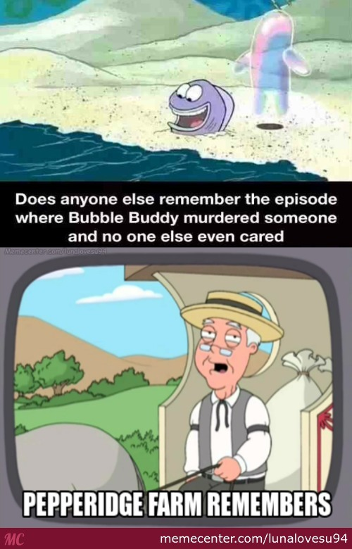 Bubble Buddy Was A Murderer ! O: