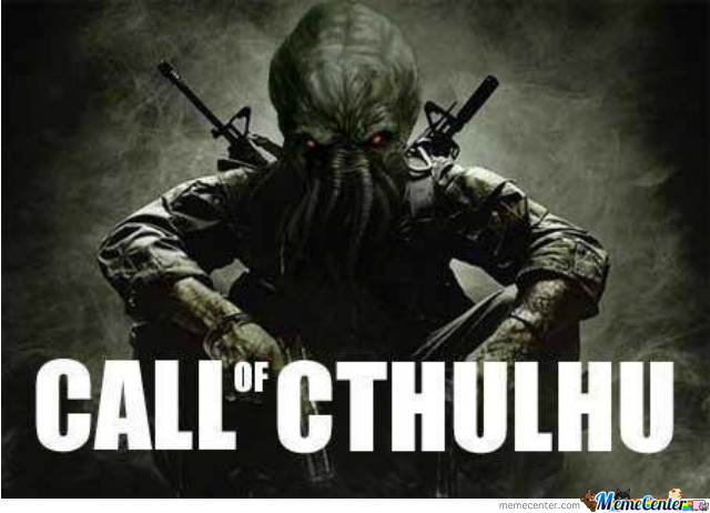 call of cthulhu by eliek   meme center