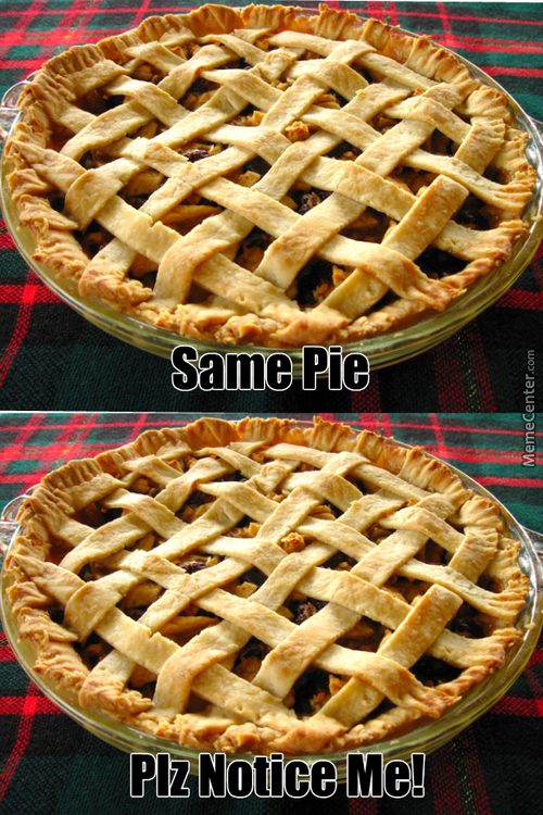 Can I Eat You Same Pie??