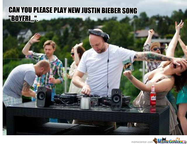 Funny Meme Song : Can you please play new justin bieber song? by slash meme center
