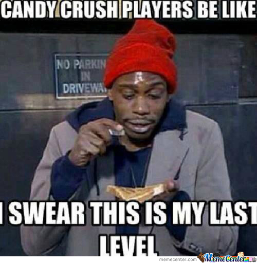 Candy Crush Players Be Like