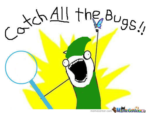 Catch All The Bugs!!!!!