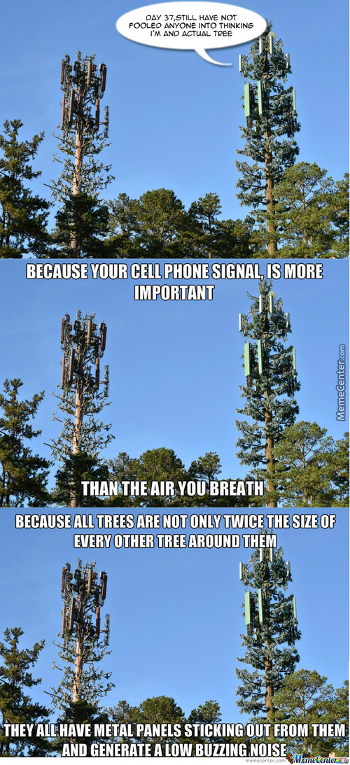 Cell Phone Tower Tree Meme's, Honestly Though, Who Were They Trying To Placate Here, Because They Failed Everyone