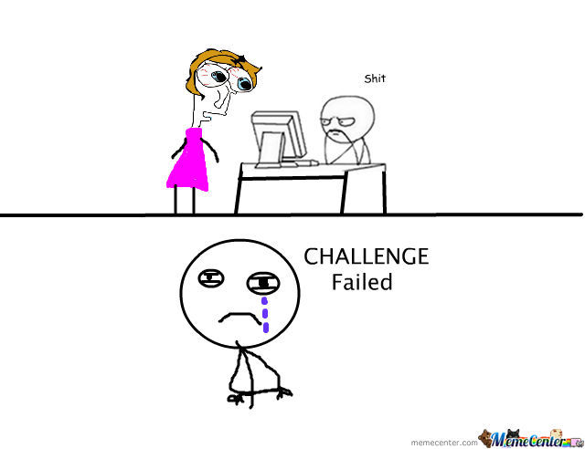 challenge failed by danielle17