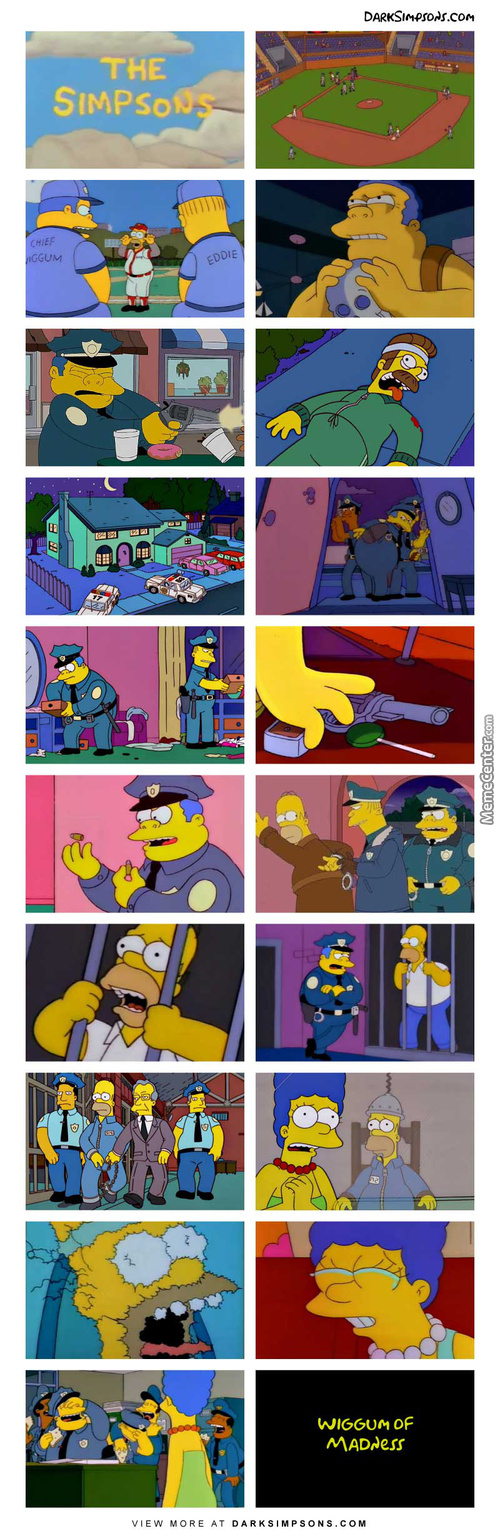 Chief Wiggum: Uh No, You've Got The Wrong Number. This Is 9-1...2.
