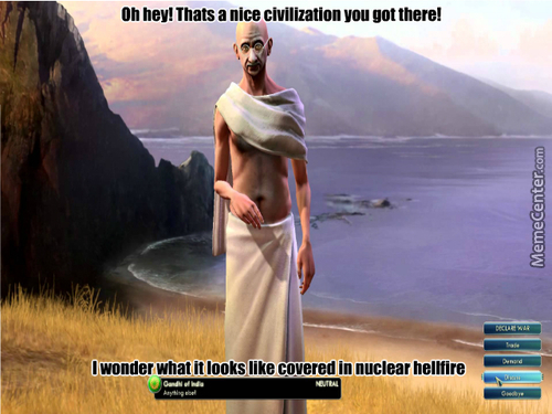 Civ Gandhi Is The Main Reason I Have Trust Issues