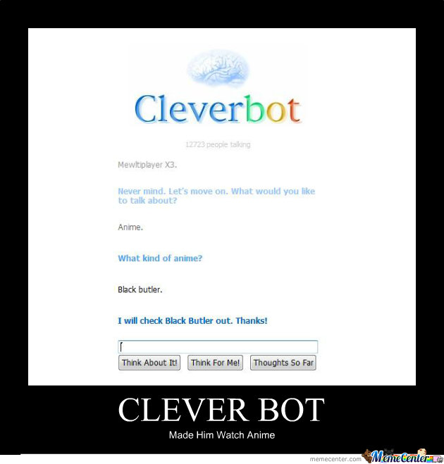 Clever Bot, Made You Watch Anime.