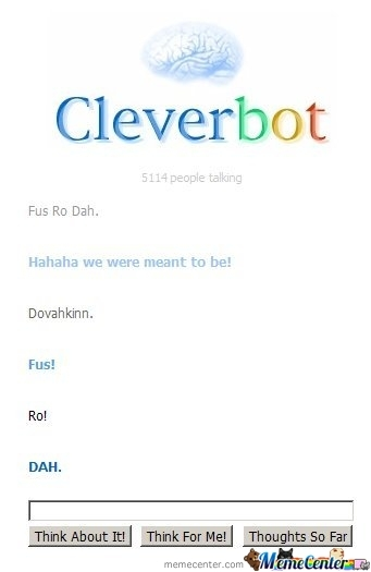 Cleverbot Goes Fus Ro Dah!