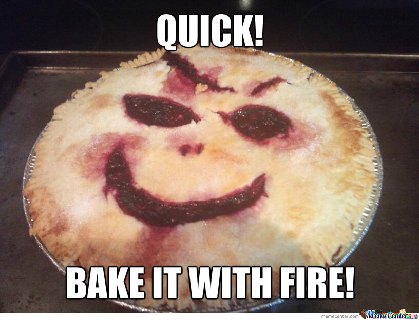 Close The Oven And Bake That Bloody Pie