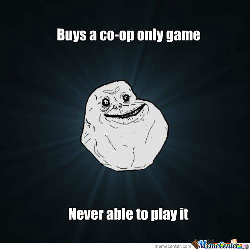 Co-Op Forever Alone