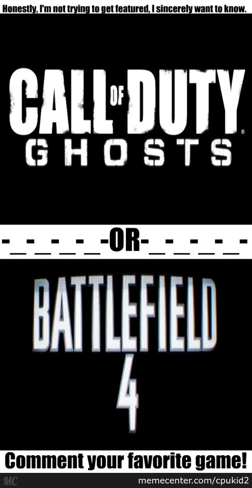 Cod Ghosts Or Bf4?