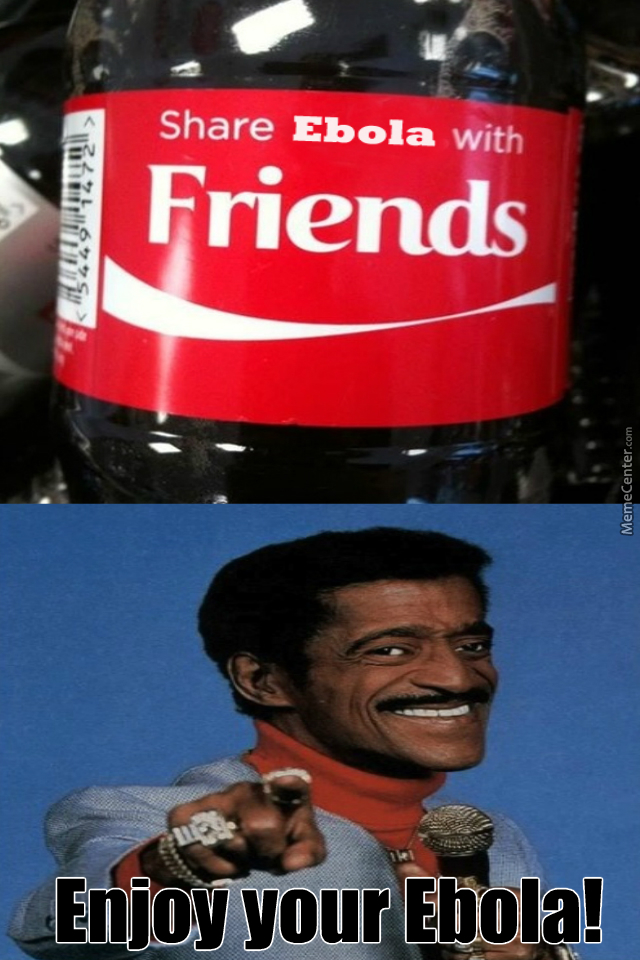 coke has something to share with you_o_3858369 ebola memes best collection of funny ebola pictures,Funny Ebola Memes