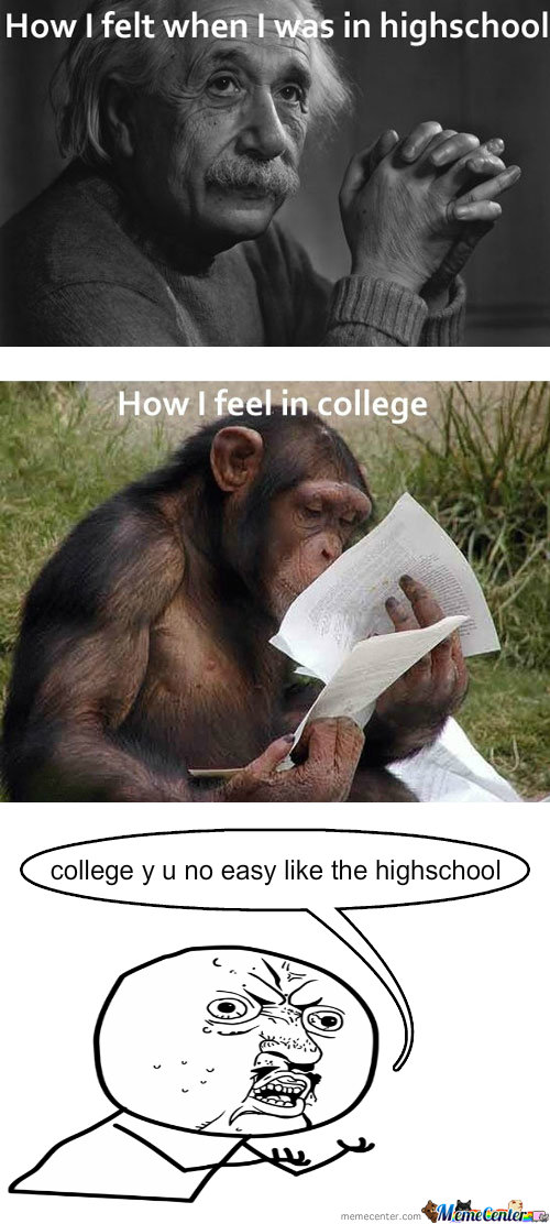 College Y U No Easy