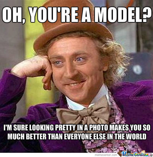Condescending Wonka On Models