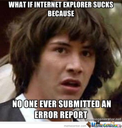 Conspiracy Keanu - What if internet explorer sucks because