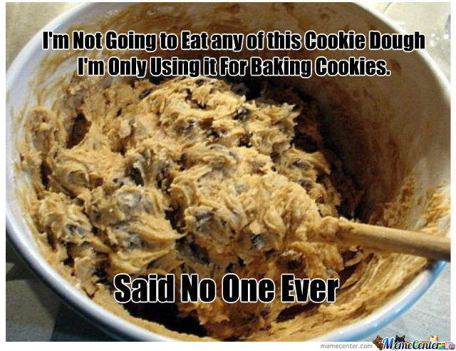 Cookie Dough Is Fucking Tasty
