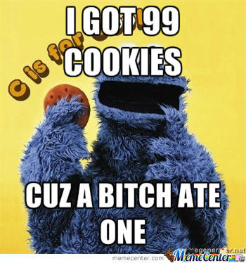 Cookie Monster's Bitch Problem