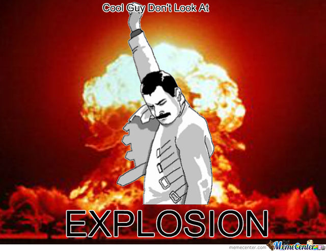 Cool Guy Don't Look At Explosion