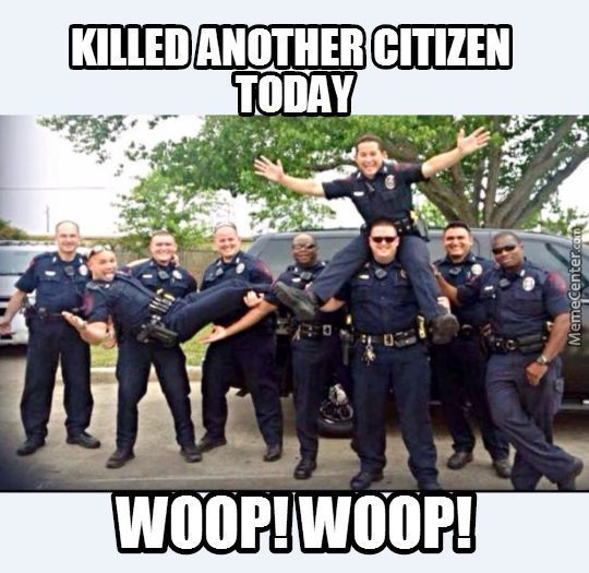Cops Kill By Lllcolelll Meme Center