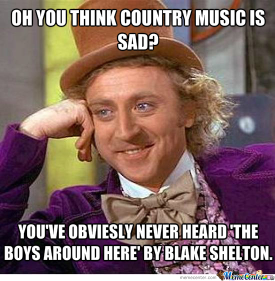 Funny Country Music Meme : Country music is sad by kdst meme center
