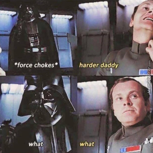 daddy vader_c_7177324 choke me harder daddy memes best collection of funny choke me,Choke Me Daddy Meme