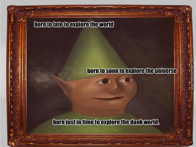 Dank Gnome Child Never Is Dieded By The Dank Pepe Meme Center