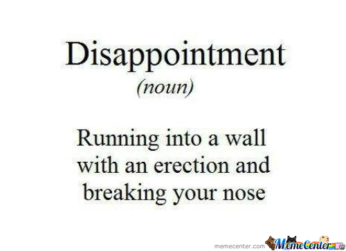 disappointment definition_o_195162 disappointment definition by username11111 meme center,What Is The Definition Of Memes