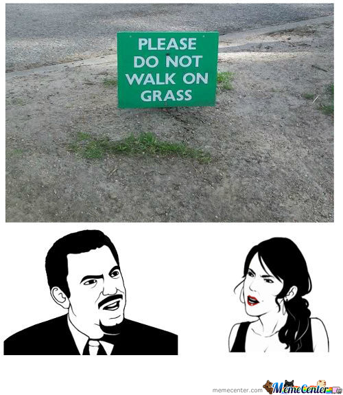 Do Not Walk On Grass