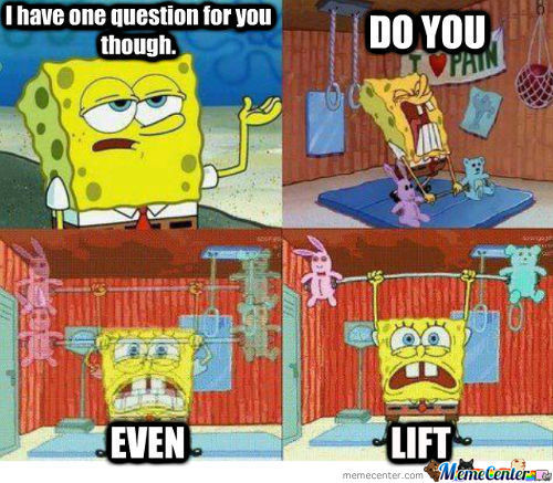 Do You Even Lift?