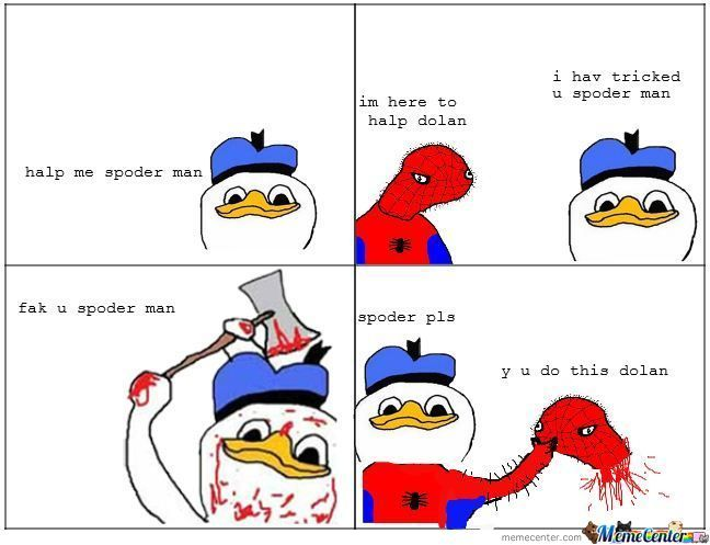 Dolan Actualy Is Spoder Man By Dancollier Meme Center