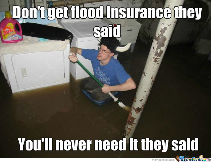 don amp 039 t get flood insurance_o_1553701 don't get flood insurance by daniel_the_dragonborn meme center