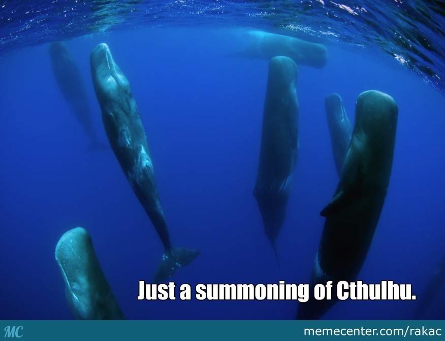 Don't Pay Attention. On Cthulhu's Arrival, They'll Go Away ...