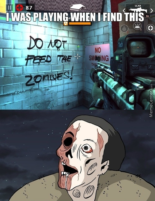 Don't Tell Me What To Do *cuts My Arm And Throw It To A Zombie*