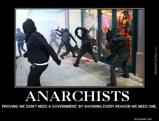 Dont Get Me Wrong; I Am Actually An Anarchist, But These People Are Being Hypocritical. The Best Protest Is A Peaceful Protest.