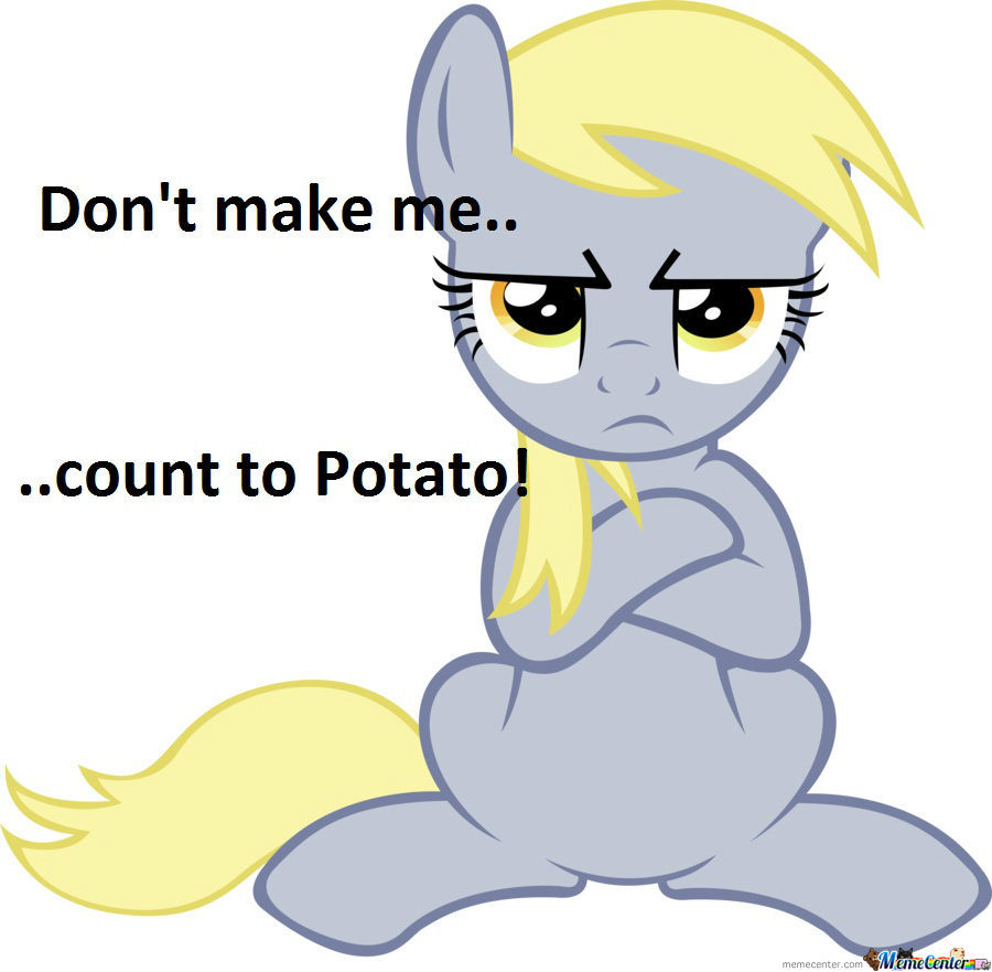 Don't Make Her Count To Potato!