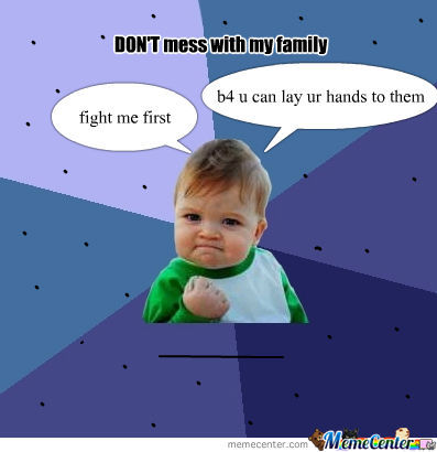 Don't Mess With My Family.