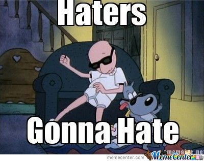 Funny Memes For Haters : Doug haters gonna hate by masonmetal meme center