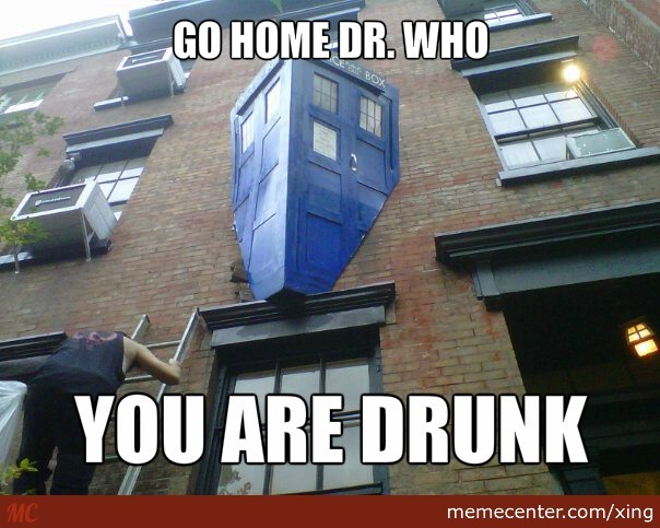 Dr. Who Is Drunk
