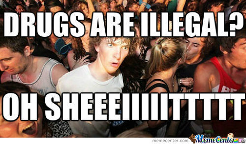 Drugs Are Illegal?