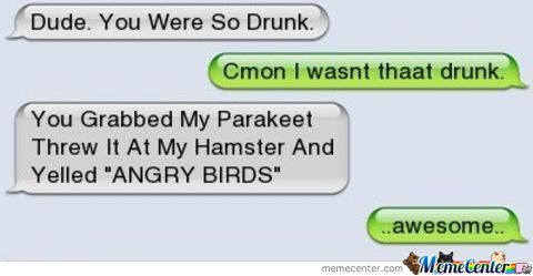 Drunk Angry Birds by legend56789 - Meme Center