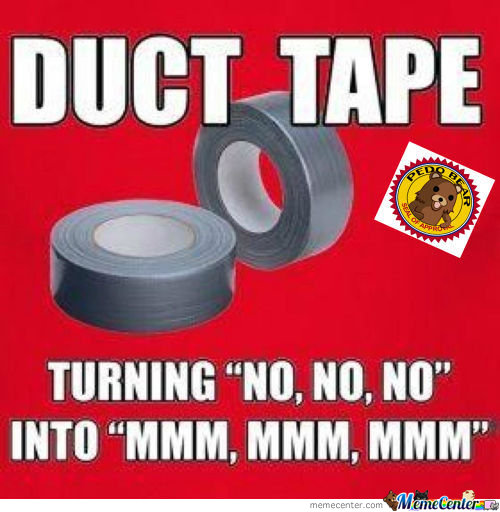 Duct Tape .... Fuck Yeah!!!